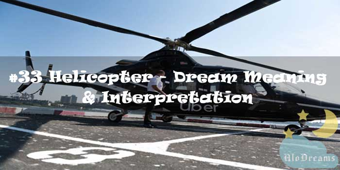 #33 Helicopter - Dream Meaning & Interpretation