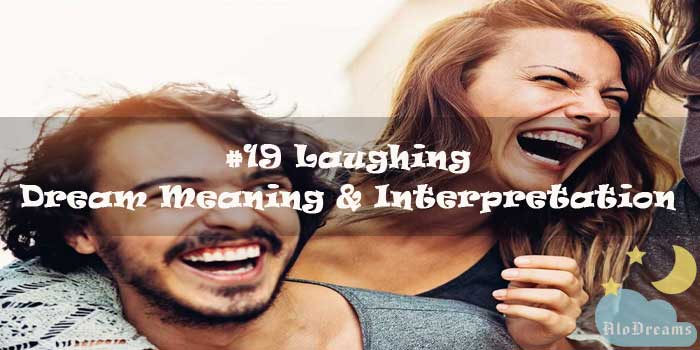 #19 Laughing - Dream Meaning & Interpretation