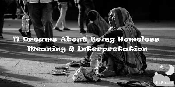 11 Dreams About Being Homeless - Meaning & Interpretation