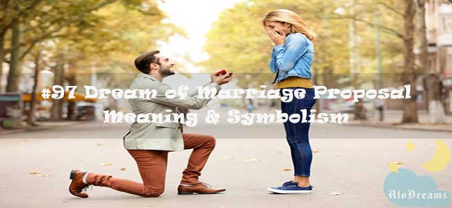 #97 Dream of Marriage Proposal - Meaning & Symbolism