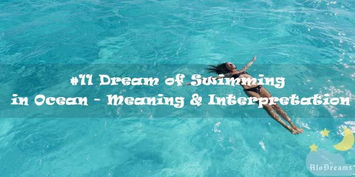 #11 Dream of Swimming in Ocean - Meaning & Interpretation