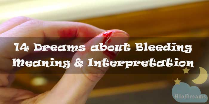 14 Dreams about Bleeding : Meaning & Interpretation