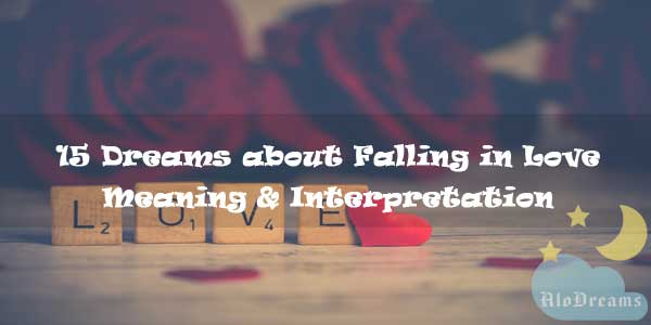 15 Dreams about Falling in Love - Meaning & Interpretation