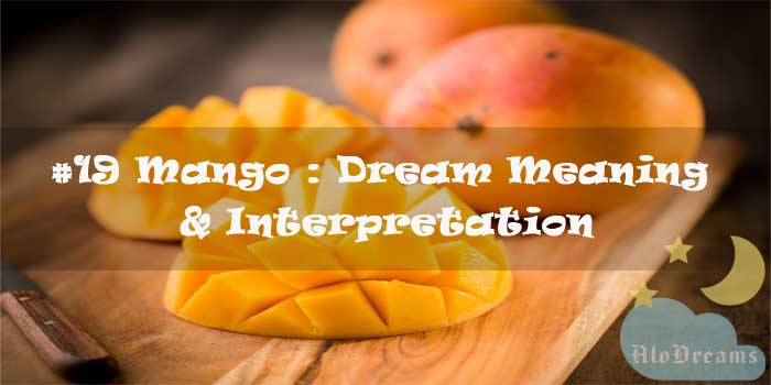 #19 Mango : Dream Meaning & Interpretation