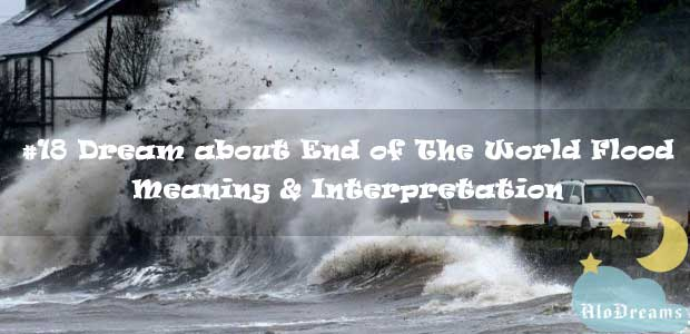 #18 Dream about End of The World Flood - Meaning & Interpretation