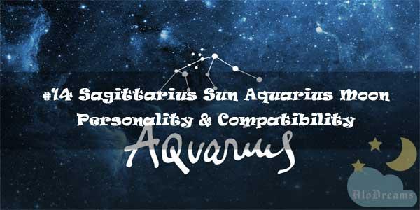 #14 Sagittarius Sun Aquarius Moon – Personality & Compatibility
