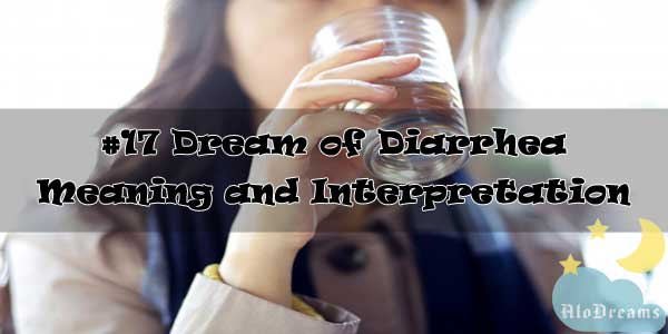 #17 Dream of Diarrhea : Meaning and Interpretation