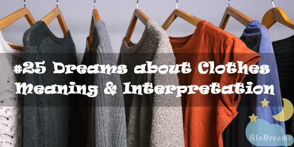 #25 Dreams about Clothes : Meaning & Interpretation