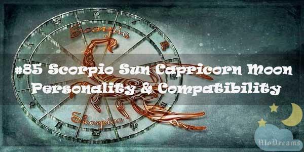 #85 Scorpio Sun Capricorn Moon – Personality & Compatibility