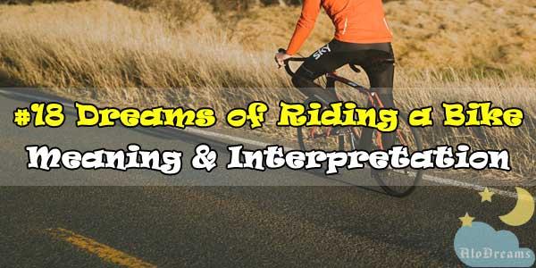 #18 Dreams of Riding a Bike , Meaning & Interpretation