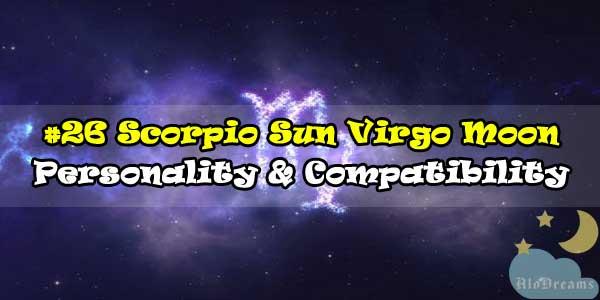 #26 Scorpio Sun Virgo Moon – Personality & Compatibility