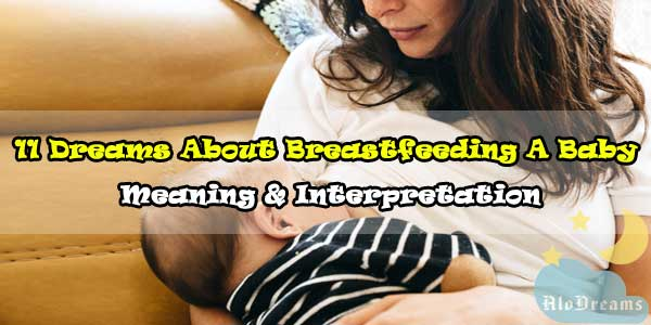 11 Dreams About Breastfeeding A Baby : Meaning & Interpretation