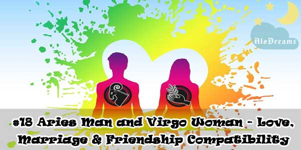 Aries Man and Virgo Woman - Love, Marriage & Friendship Compatibility