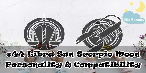#44 Libra Sun Scorpio Moon - Personality & Compatibility