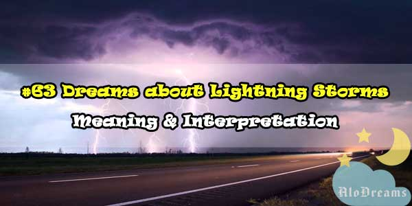 #63 Dreams about Lightning Storms : Meaning & Interpretation