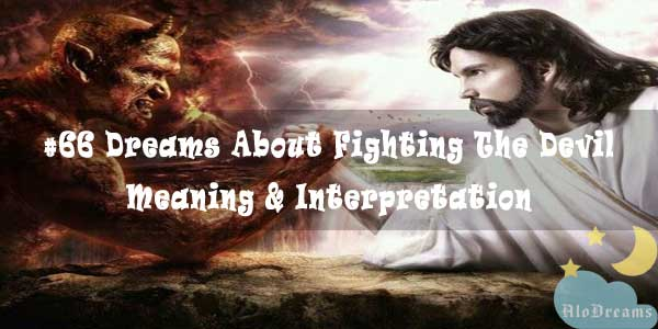 #66 Dreams About Fighting The Devil : Meaning & Interpretation
