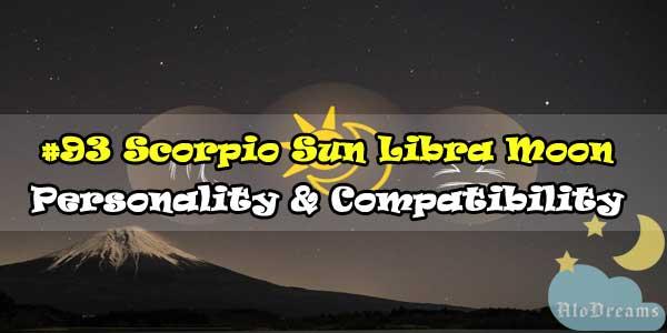 #93 Scorpio Sun Libra Moon – Personality & Compatibility