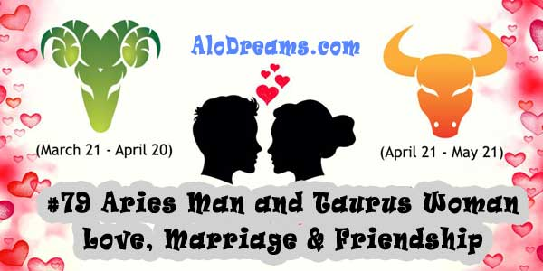 #79 Aries Man and Taurus Woman - Love, Marriage & Friendship Compatibility