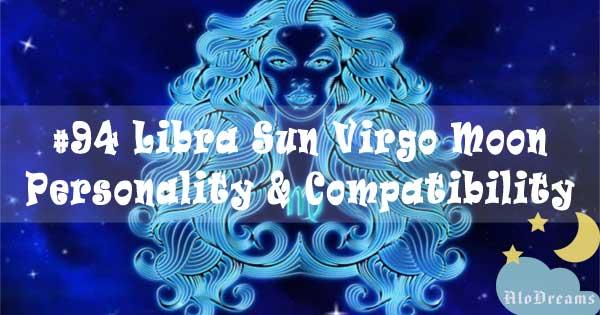 #94 Libra Sun Virgo Moon – Personality & Compatibility