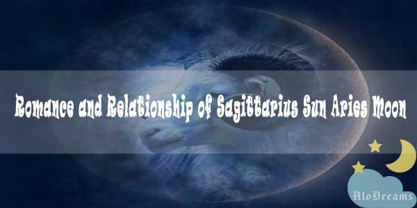 #78 Romance and Relationship of Sagittarius Sun Aries Moon