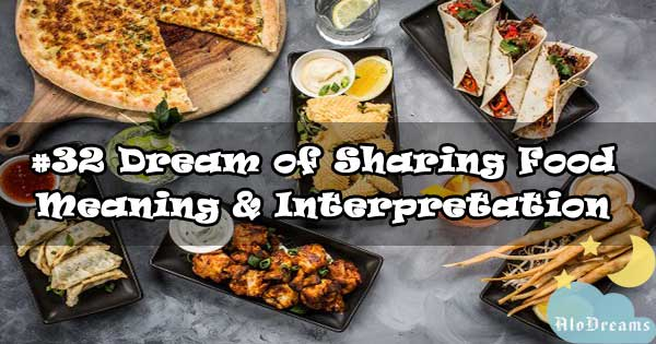 #32 Dream of Sharing Food - Meaning & Interpretation