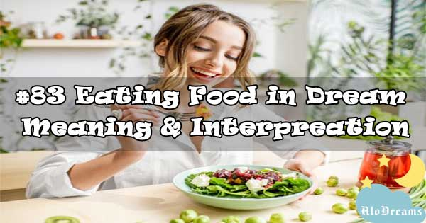 #83 Eating Food in Dream - Meaning & Interpreation