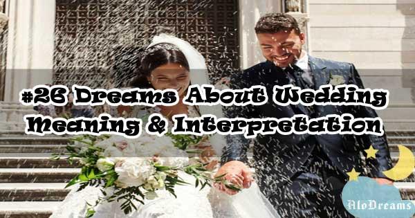 #26 Dreams About Wedding : Meaning & Interpretation
