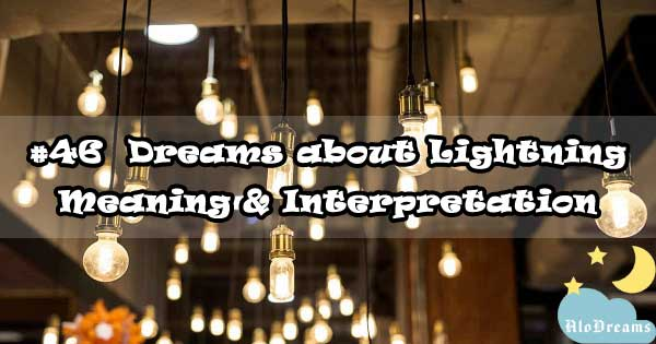 #46 Dreams about Lightning : Meaning & Interpretation