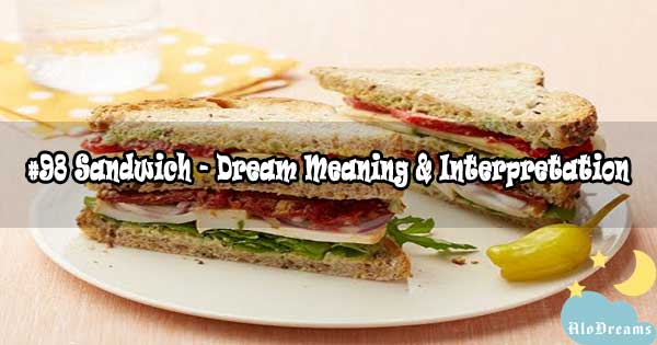 #98 Sandwich - Dream Meaning & Interpretation
