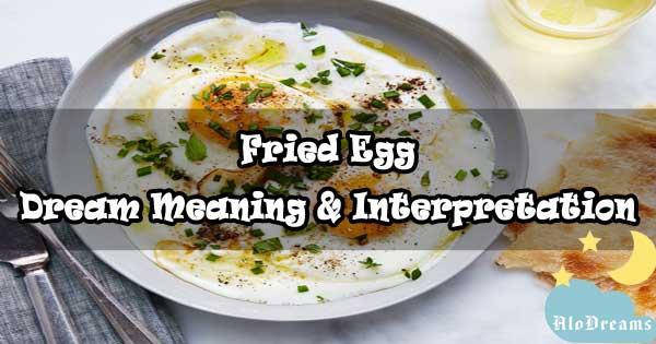 #35 Fried Egg - Dream Meaning & Interpretation