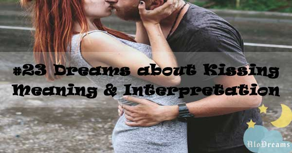 #23 Dreams about Kissing - Meaning & Interpretation