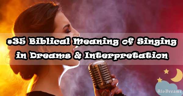#35 Biblical Meaning of Singing in Dreams & Interpretation