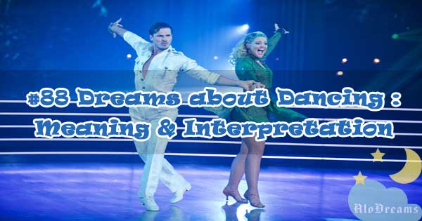 #88 Dreams about Dancing : Meaning & Interpretation