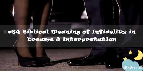 #64 Biblical Meaning of Infidelity in Dreams & Interpretation