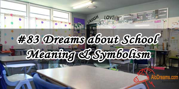 #83 Dreams about School : Meaning & Symbolism