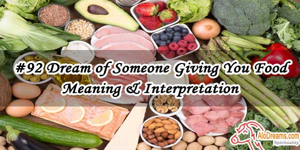 #92 Dream of Someone Giving You Food - Meaning & Interpretation