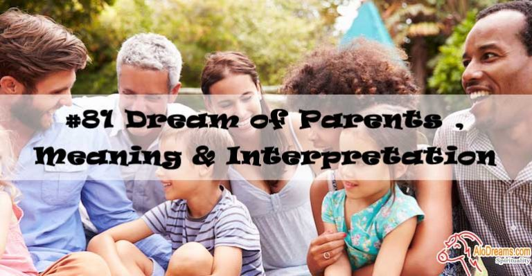 #81 Dream of Parents , Meaning & Interpretation