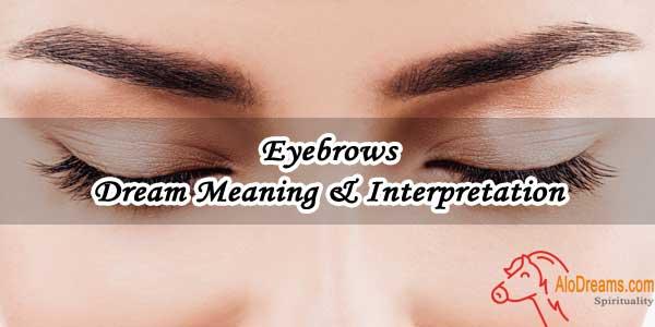 Eyebrows - Dream Meaning & Interpretation