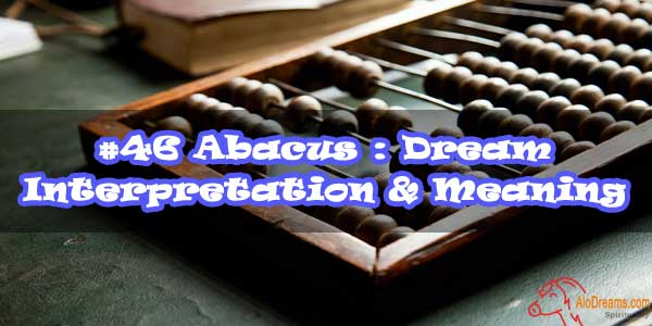 #46 Abacus : Dream Interpretation & Meaning