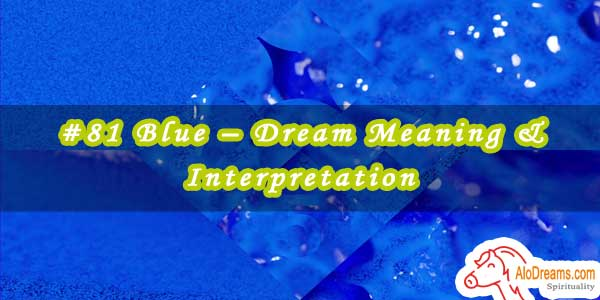 #81 Blue – Dream Meaning & Interpretation