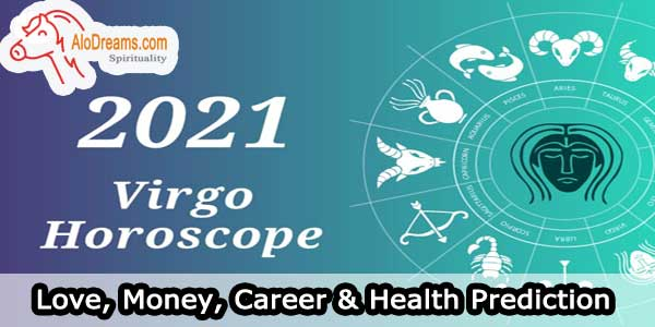 2021 Virgo Horoscope - Love, Money, Career & Health Prediction