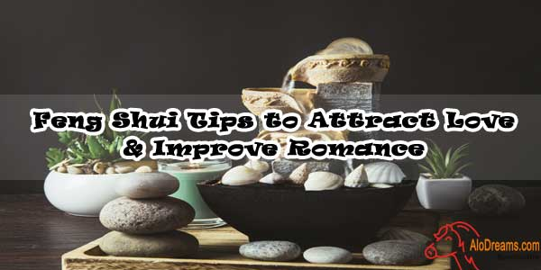 Feng Shui Tips to Attract Love & Improve Romance