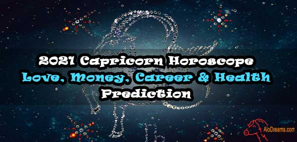2021 Capricorn Horoscope - Love, Money, Career & Health Prediction