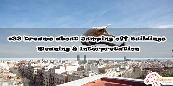 #33 Dreams about Jumping off Buildings - Meaning & Interpretation