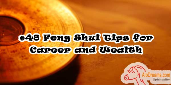 #48 Feng Shui Tips for Career and Wealth