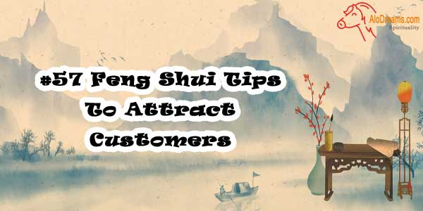 #57 Feng Shui Tips To Attract Customers