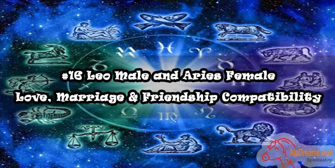 #16 Leo Male and Aries Female - Love, Marriage & Friendship Compatibility