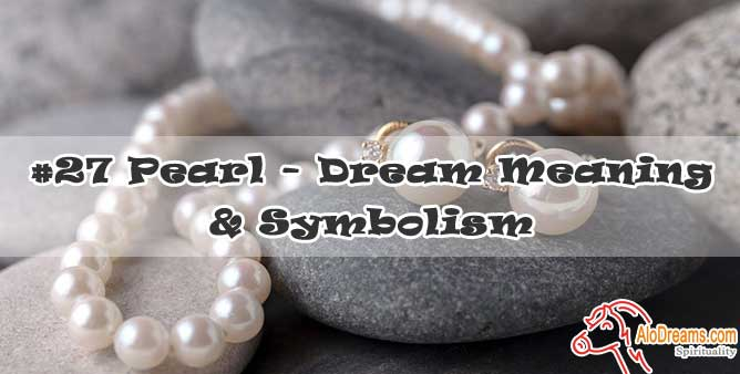 #27 Pearl - Dream Meaning & Symbolism