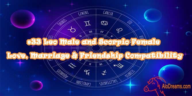 #33 Leo Male and Scorpio Female - Love, Marriage & Friendship Compatibility