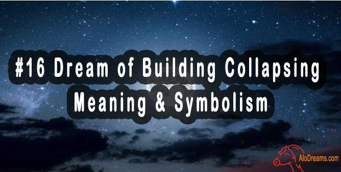 #16 Dream of Building Collapsing - Meaning & Symbolism